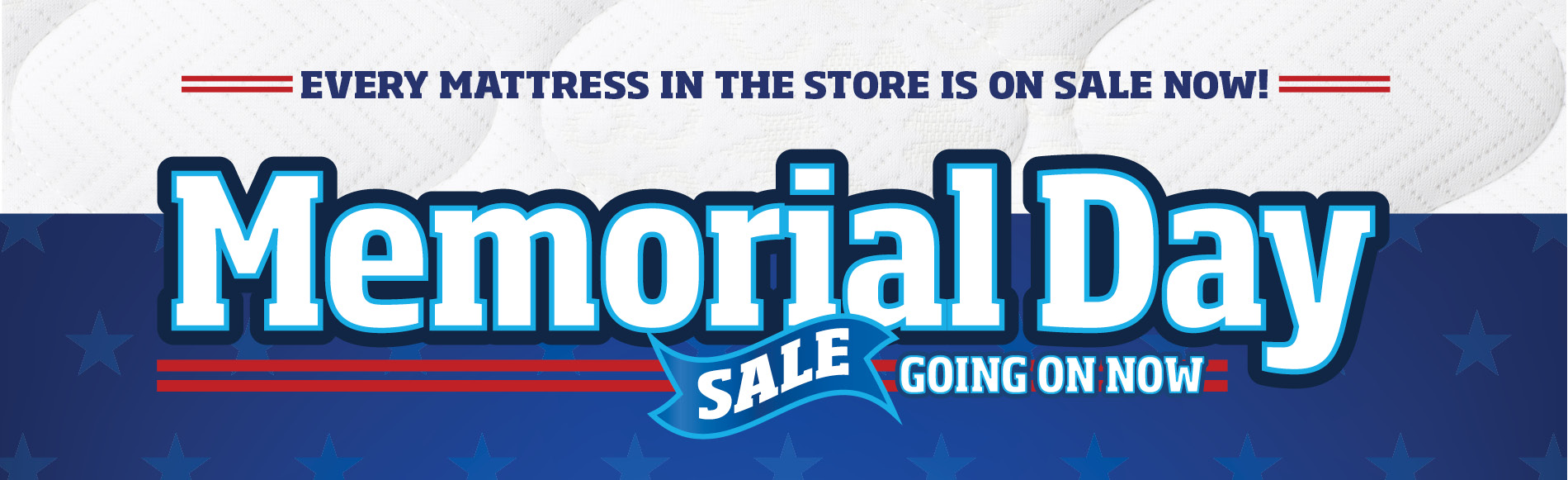 Memorial Day Every Mattress is on Sale